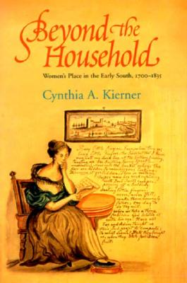 Beyond the Household By Kierner, Cynthia A.