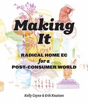 Making It By Coyne, Kelly/ Erik, Knutzen